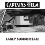 【Captains Helm】 EARLY SUMMER SALE のご案内!!